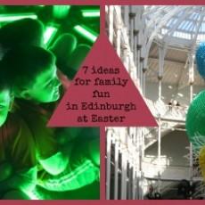 7 ideas for Easter in Edinburgh